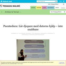 Puentedura: Lär djupare med datorns hjälp – inte snabbare