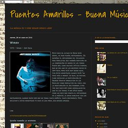Puentes Amarillos - Buena Música: Wired