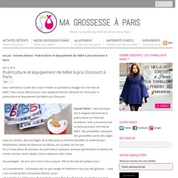 Puériculture et équipement de bébé à prix Discount à Paris