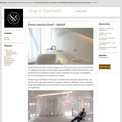 Puerta America Hotel – Madrid