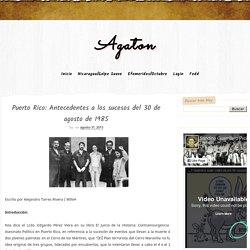 Antecedentes a los sucesos del 30 de agosto de 1985 - Agaton
