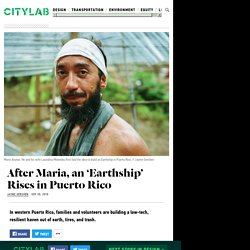 Puerto Ricans Build an Ultra-Sustainable 'Earthship'