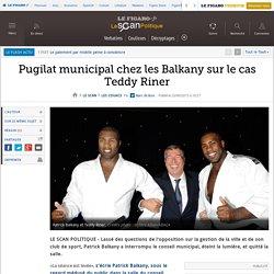 Pugilat municipal chez les Balkany sur le cas Teddy Riner