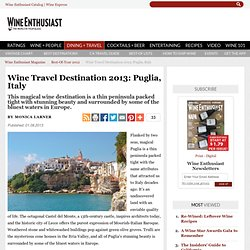 Puglia, Italy Wine Travel Guide - Tasting, Dining, Lodging & More