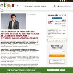 «Faire monter en puissance les acteurs de l'ESS au sein des filières de l'économie circulaire» Entretien avec Florentin Letissier