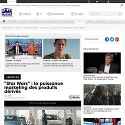 """""""Star Wars"""" : la puissance marketing des produits dérivés - Cinéma"""