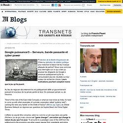 Google puissance/3 – Serveurs, bande passante et cyber power - T