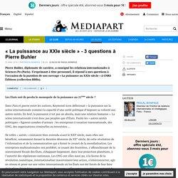 « La puissance au XXIe siècle » - 3 questions à Pierre Buhler