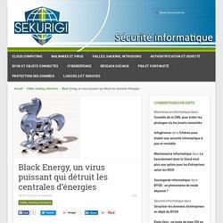 Black Energy, un virus puissant qui détruit les centrales d'énergies