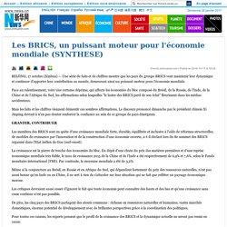 Les BRICS, un puissant moteur pour l'économie mondiale (SYNTHESE)_French.news.cn