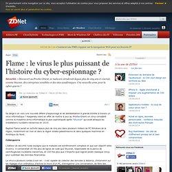 Flame : le virus le plus puissant de l'histoire du cyber-espionnage ?