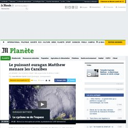 Le puissant ouragan Matthew menace les Caraïbes
