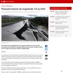 Puissant séisme de magnitude 7,6 au Chili