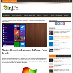 Windows 10, un puissant successeur de Windows 7 selon Forrester