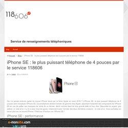 iPhone SE : le plus puissant téléphone de 4 pouces par le service 118606