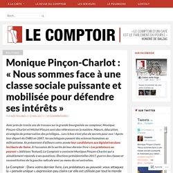 Monique Pinçon-Charlot : «Nous sommes face à une classe sociale puissante et mobilisée pour défendre ses intérêts» – Le Comptoir