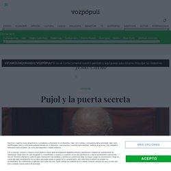 Pujol y la puerta secreta - Vozpópuli