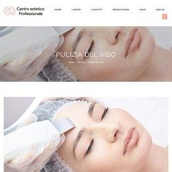 Pulizia del viso – Centro Estetico Professionale