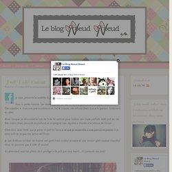 Le Blog Noeud Noeud