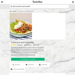 Pulled pork med tacokrydda - Recept - Tasteline.com