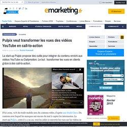 Pulpix veut transformer les vues des vidéos YouTube en call-to-action