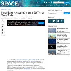Pulsar-Based Navigation System to Get Test on Space Station