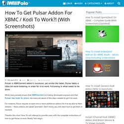 How to get Pulsar addon for XBMC / Kodi to work?! (With screenshots) - iWillFolo