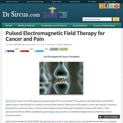Pulsed Electromagnetic Field Therapy for Cancer and Pain
