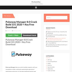 Pulseway Manager 8.0 Crack Build 331 2020 + Key Free Download
