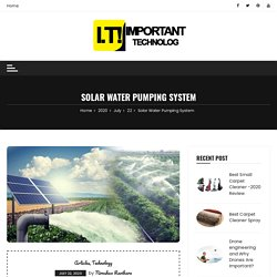 Solar Water Pumping System - Important Technology
