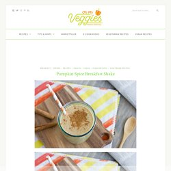 Pumpkin Spice Breakfast Shake Recipe - Vegan and Vegetarian