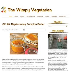 Gift #6: Maple-Honey Pumpkin Butter | The Wimpy Vegetarian