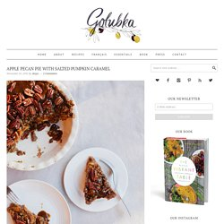 Apple Pecan Pie with Salted Pumpkin Caramel - Golubka Kitchen