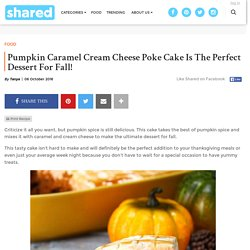Pumpkin Caramel Cream Cheese Poke Cake Is The Perfect Dessert For Fall! - Shared
