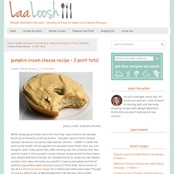 Pumpkin Cream Cheese Recipe - 2 Point Total - LaaLoosh