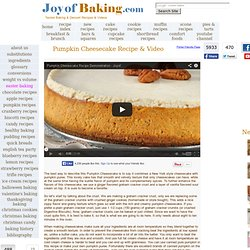 Pumpkin Cheesecake Recipe & Photo - Joyofbaking.com