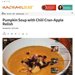 PUMPKIN SOUP W/ CHILI CRAN APPLE RELISH - RACHAEL RAY
