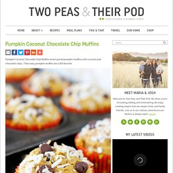 Pumpkin Coconut Chocolate Chip Muffins – Two Peas & Their Pod
