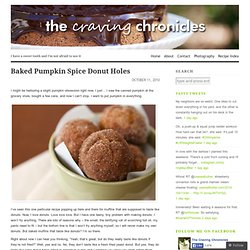 Baked Pumpkin Spice Donut Holes & The Craving Chronicles - StumbleUpon