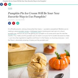 Pumpkin Pie Ice Cream Will Be Your New Favorite Way to Use Pumpkin!