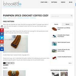Pumpkin Spice Crochet Coffee Cozy - B.hooked Crochet