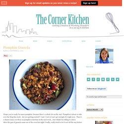 Pumpkin Granola - The Corner Kitchen