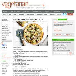 Pumpkin, Leek, and Mushroom Pitzas Recipe
