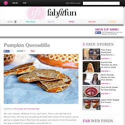 Pumpkin Quesadilla