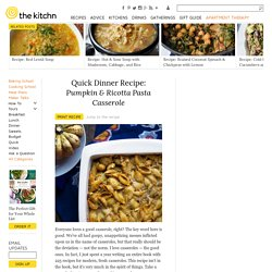 Quick Dinner Recipe: Pumpkin & Ricotta Pasta Casserole