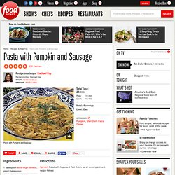 Pasta with Pumpkin and Sausage Recipe : Rachael Ray