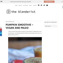 Pumpkin Smoothie - Vegan and Paleo - Baking, Cooking, Design and Travel