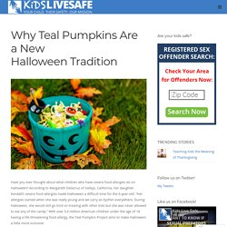 Why Teal Pumpkins Are a New Halloween Tradition