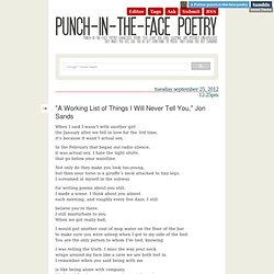 """A Working List of Things I Will Never Tell You,"" Jon Sands - Punch in the Face Poetry"