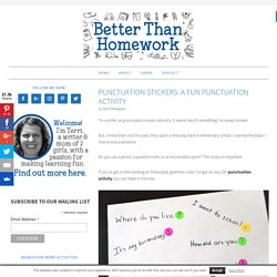 Punctuation Stickers: A Fun Punctuation Activity - Better Than Homework